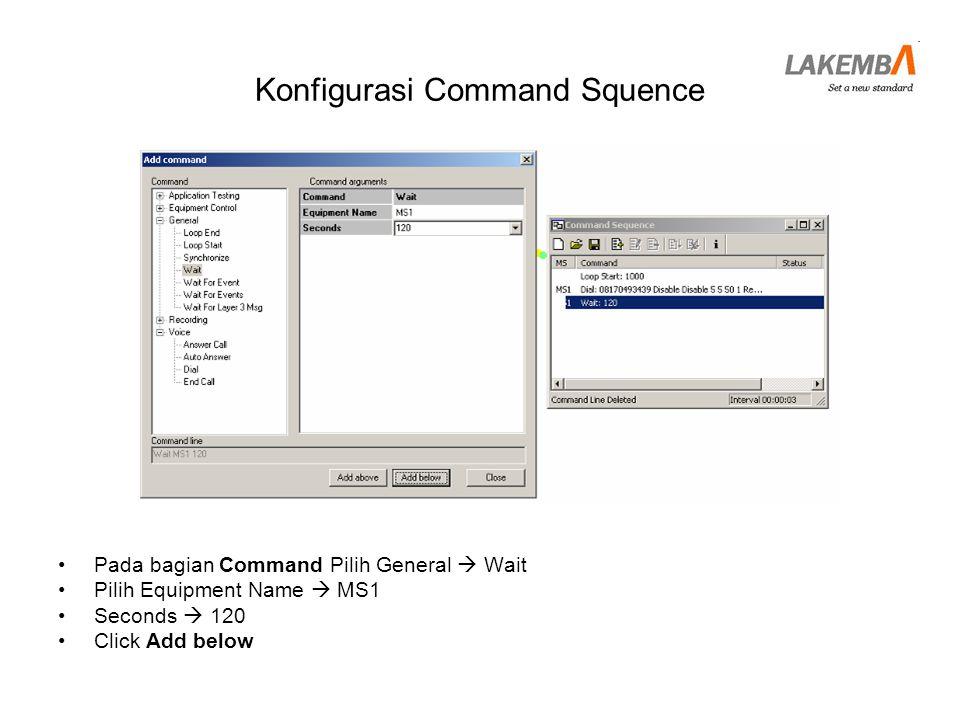 Konfigurasi Command Squence •Pilih Voice  End Call •Click Add below