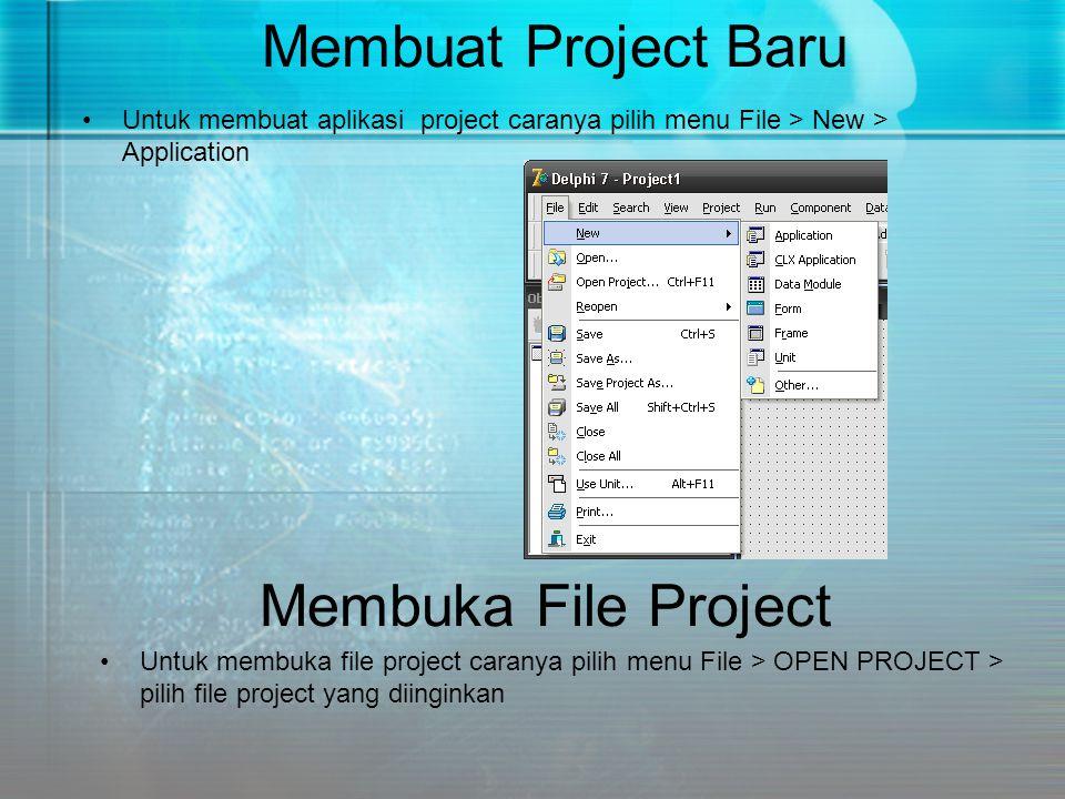Membuka File Project •Untuk membuka file project caranya pilih menu File > OPEN PROJECT > pilih file project yang diinginkan Membuat Project Baru •Unt