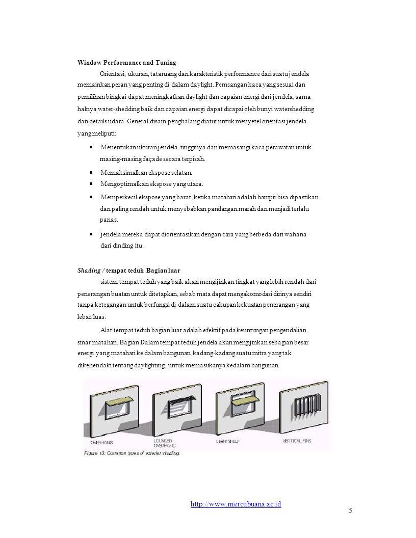 Window Performance and Tuning Orientasi, ukuran, tataruang dan karakteristik performance dari suatu jendela memainkan peran yang penting di dalam daylight.