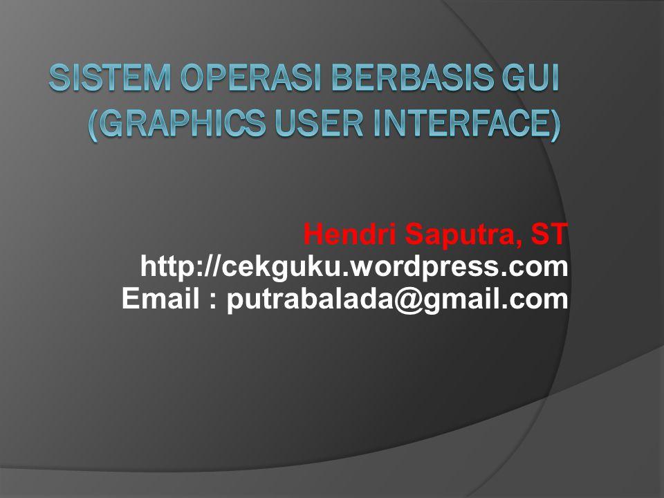 Hendri Saputra, ST http://cekguku.wordpress.com Email : putrabalada@gmail.com
