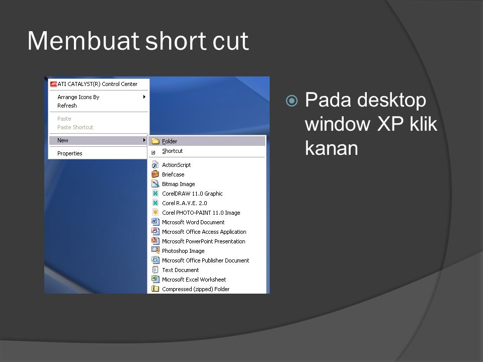 Membuat short cut  Pada desktop window XP klik kanan