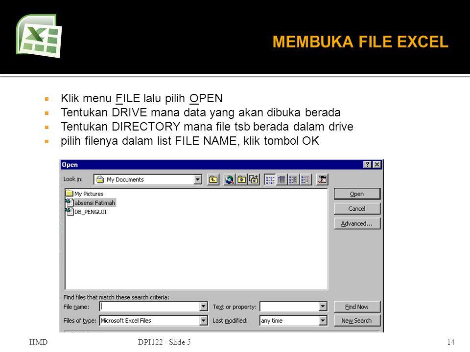  Klik menu FILE lalu pilih OPEN  Tentukan DRIVE mana data yang akan dibuka berada  Tentukan DIRECTORY mana file tsb berada dalam drive  pilih file