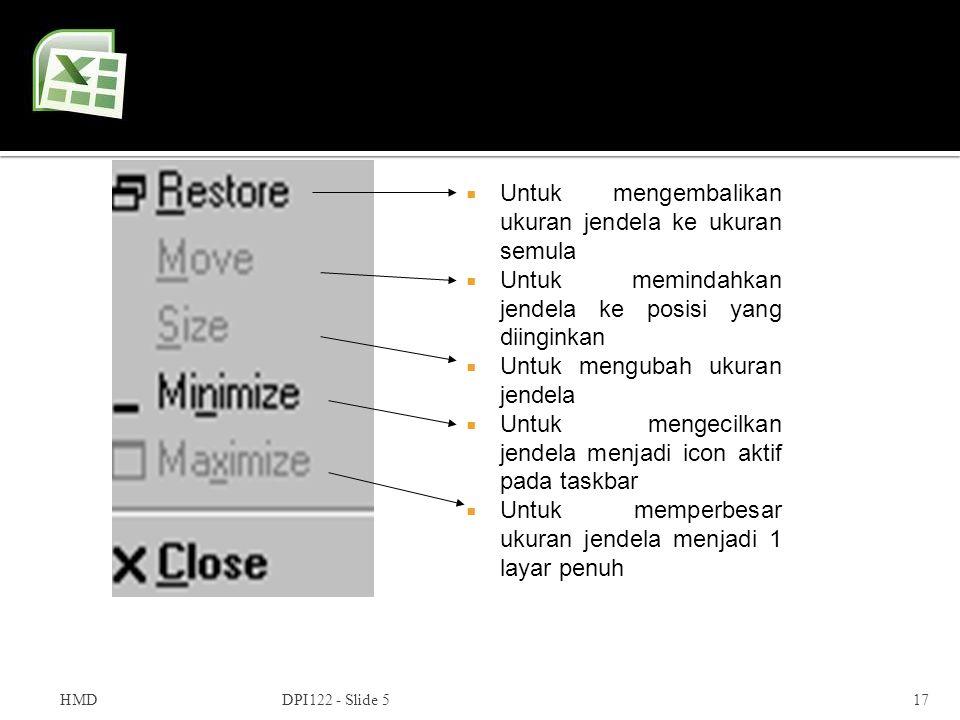 HMDDPI122 - Slide 517  Untuk mengembalikan ukuran jendela ke ukuran semula  Untuk memindahkan jendela ke posisi yang diinginkan  Untuk mengubah uku