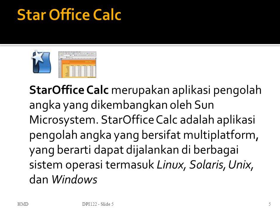 StarOffice Calc merupakan aplikasi pengolah angka yang dikembangkan oleh Sun Microsystem. StarOffice Calc adalah aplikasi pengolah angka yang bersifat