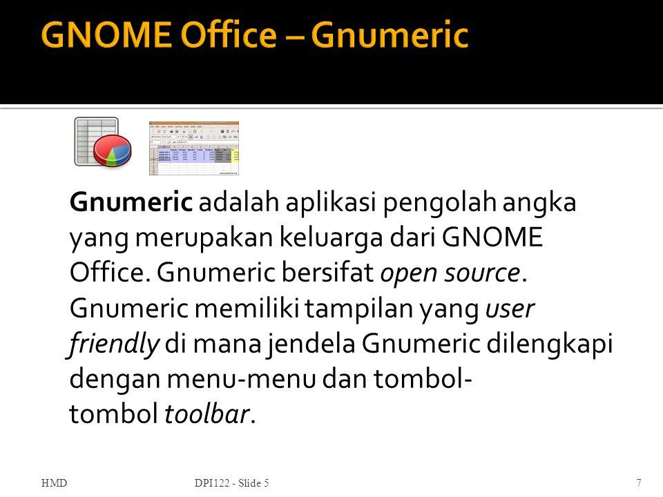 Gnumeric adalah aplikasi pengolah angka yang merupakan keluarga dari GNOME Office. Gnumeric bersifat open source. Gnumeric memiliki tampilan yang user