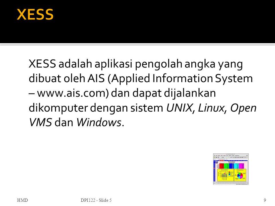 XESS adalah aplikasi pengolah angka yang dibuat oleh AIS (Applied Information System – www.ais.com) dan dapat dijalankan dikomputer dengan sistem UNIX