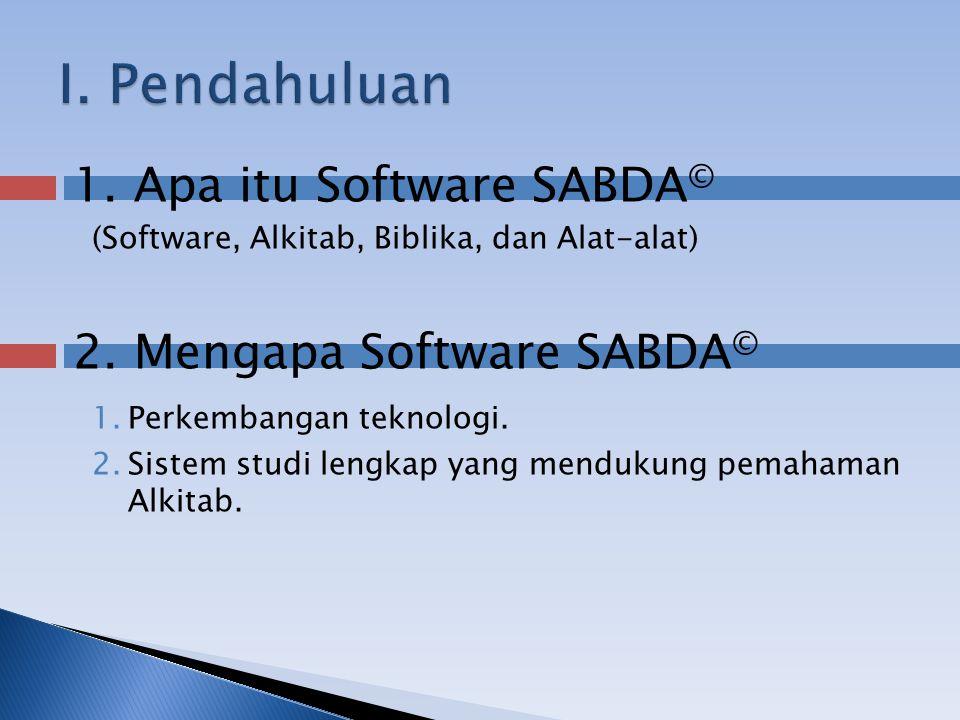1. Apa itu Software SABDA © (Software, Alkitab, Biblika, dan Alat-alat) 2.