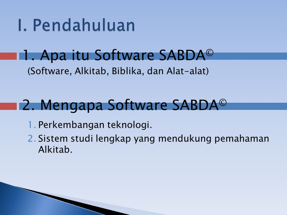 3.Kelebihan Software SABDA © a)Bahan yang banyak dan saling terintegrasi.