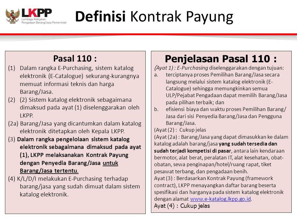 Pasal 110 : (1)Dalam rangka E-Purchasing, sistem katalog elektronik (E-Catalogue) sekurang-kurangnya memuat informasi teknis dan harga Barang/Jasa.