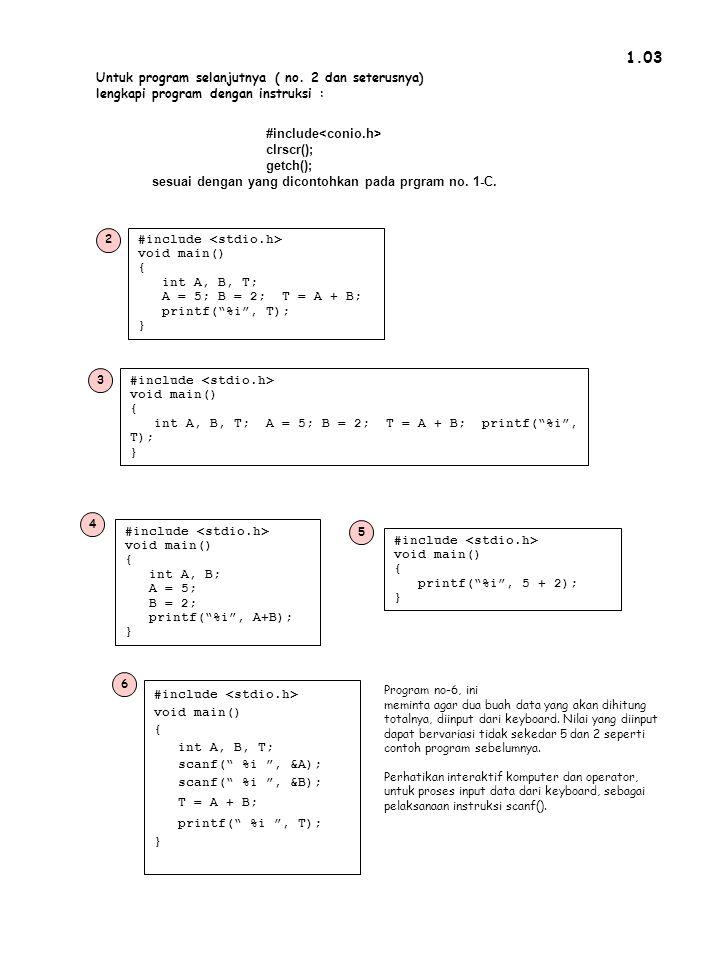 "1.03 #include void main() { int A, B, T; A = 5; B = 2; T = A + B; printf(""%i"", T); } #include void main() { int A, B, T; A = 5; B = 2; T = A + B; prin"