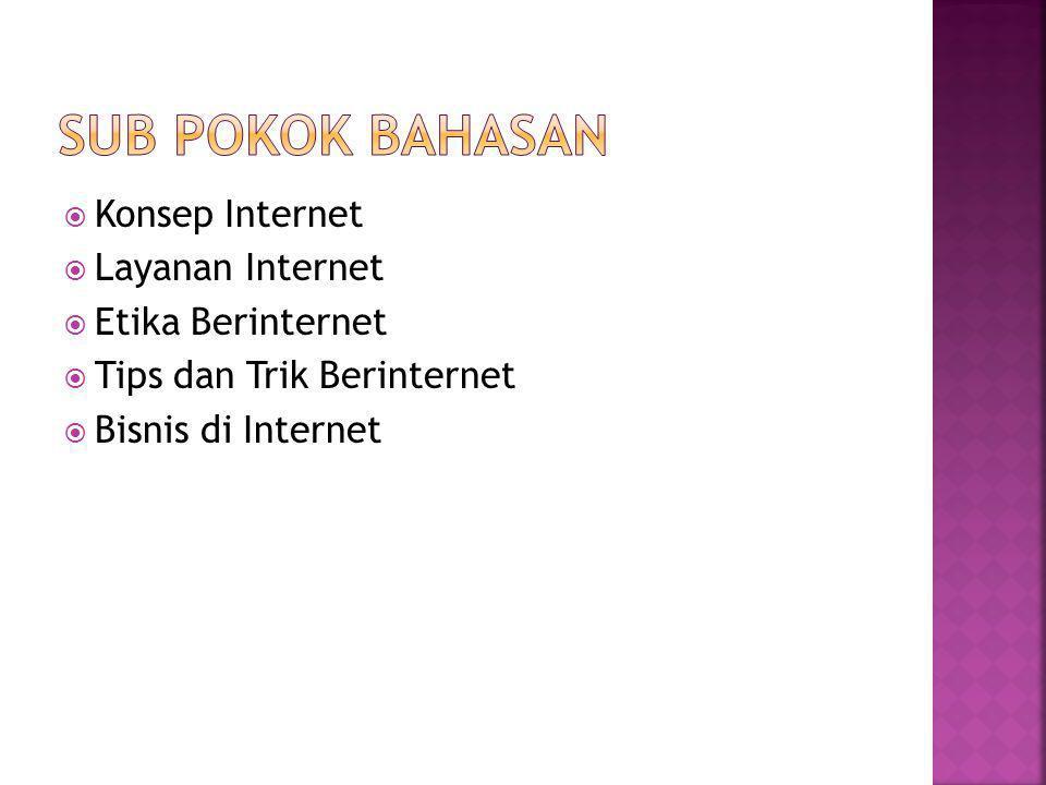  Definisi Internet : Jaringan komputer global, yang terdiri dari jutaan komputer yang saling terhubung dengan protokol yang sama untuk berbagi informasi secara bersama.