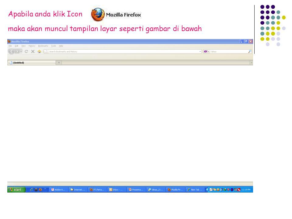 maka akan muncul tampilan layar seperti gambar di bawah Apabila anda klik Icon