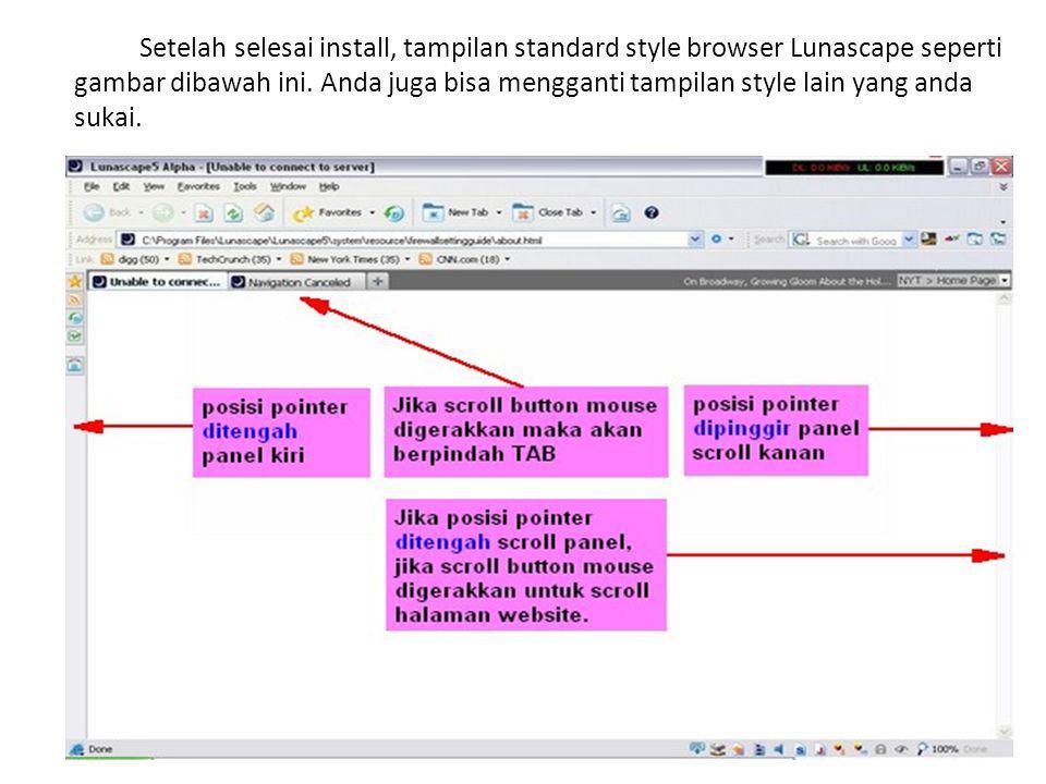Setelah selesai install, tampilan standard style browser Lunascape seperti gambar dibawah ini. Anda juga bisa mengganti tampilan style lain yang anda