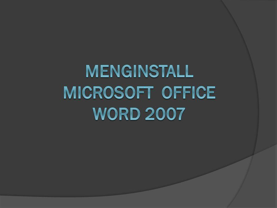Rosdiana, S.Kom, PA115 Menginstall Microsoft Office 2007 1.
