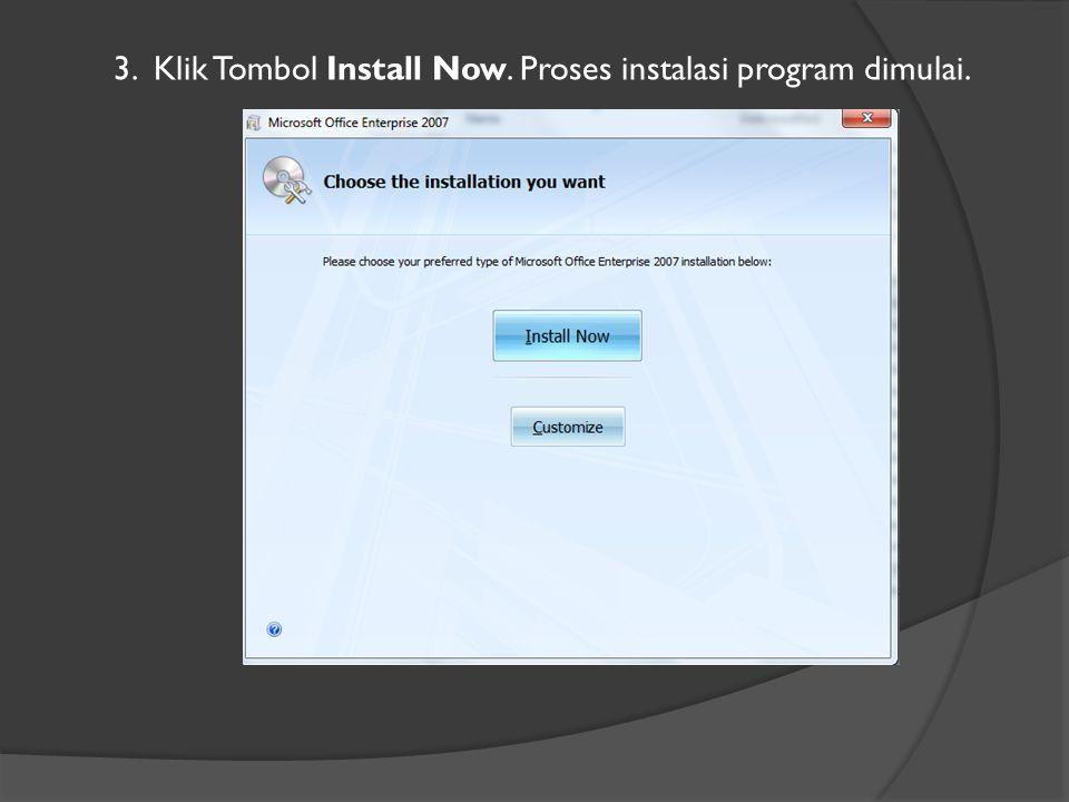 3. Klik Tombol Install Now. Proses instalasi program dimulai.