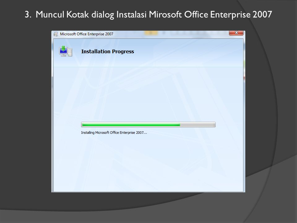 4.Tunggulah beberapa saat hingga proses instalasi selesai.