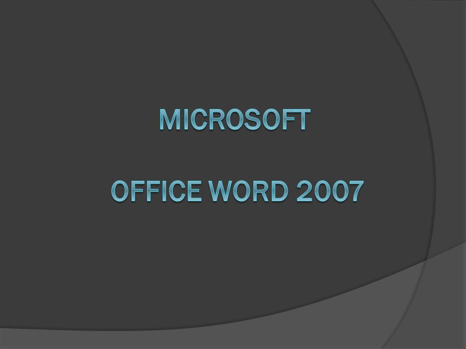  Apa itu Microsoft Word 2007 .