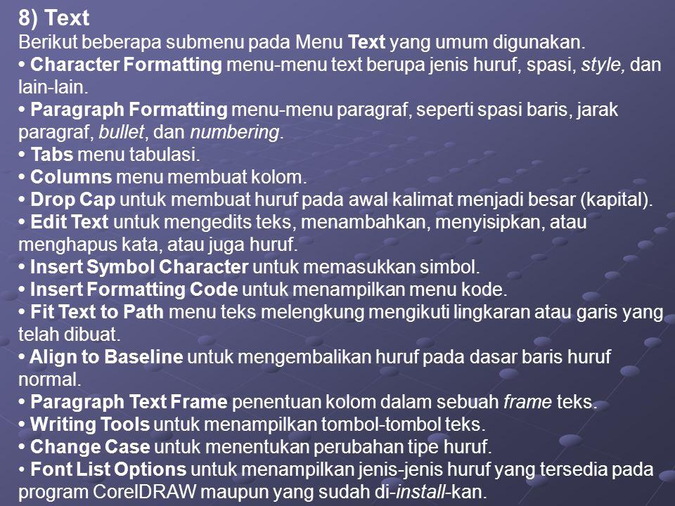 8) Text Berikut beberapa submenu pada Menu Text yang umum digunakan.
