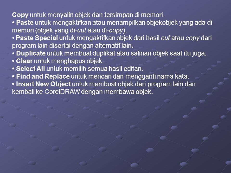 Copy untuk menyalin objek dan tersimpan di memori.