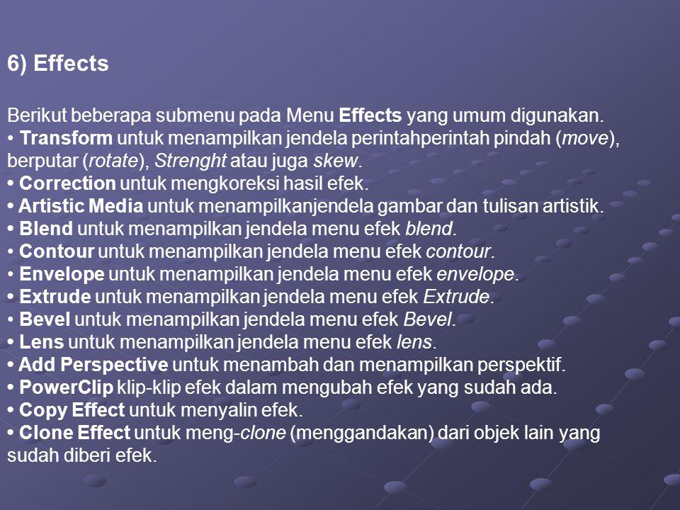 6) Effects Berikut beberapa submenu pada Menu Effects yang umum digunakan.