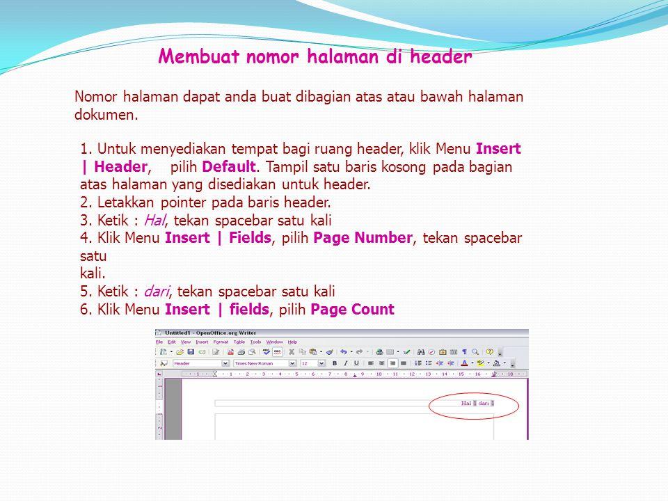 Membuat nomor halaman di header Nomor halaman dapat anda buat dibagian atas atau bawah halaman dokumen. 1. Untuk menyediakan tempat bagi ruang header,