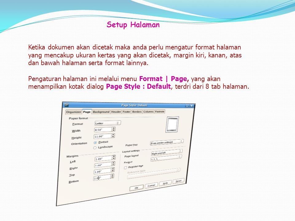Mencetak Dokumen Untuk mencetak seluruh halaman dokumen dengan pengaturan default dan tanpa menset opsiopsi pencetakan adalah dengan menekan tombol Print yang ada pada toolbar standar.
