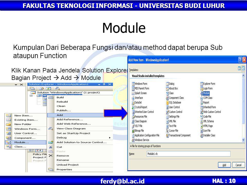 FAKULTAS TEKNOLOGI INFORMASI - UNIVERSITAS BUDI LUHUR HAL : 10 ferdy@bl.ac.id Module Kumpulan Dari Beberapa Fungsi dan/atau method dapat berupa Sub at