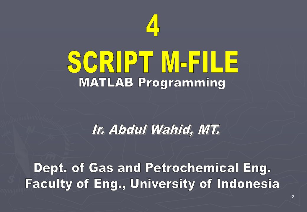 3 Daftar Isi 1.Strategi Penulisan Program 2. Script dan M-File 3.