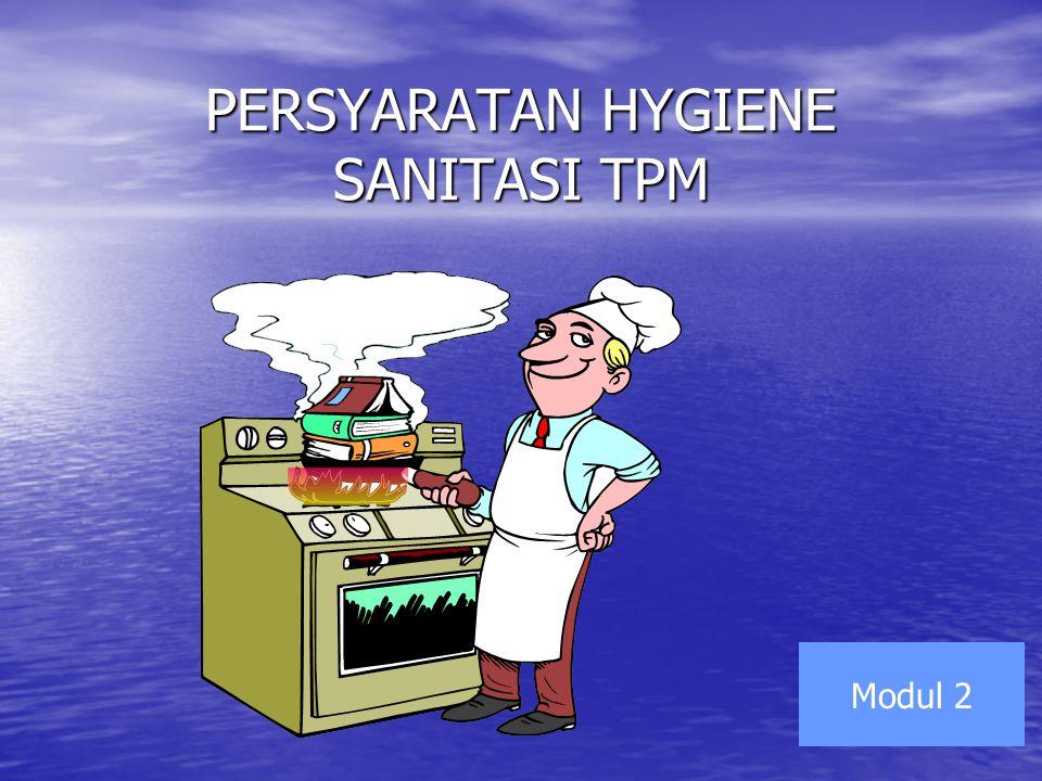 PERSYARATAN HYGIENE SANITASI TPM Modul 2