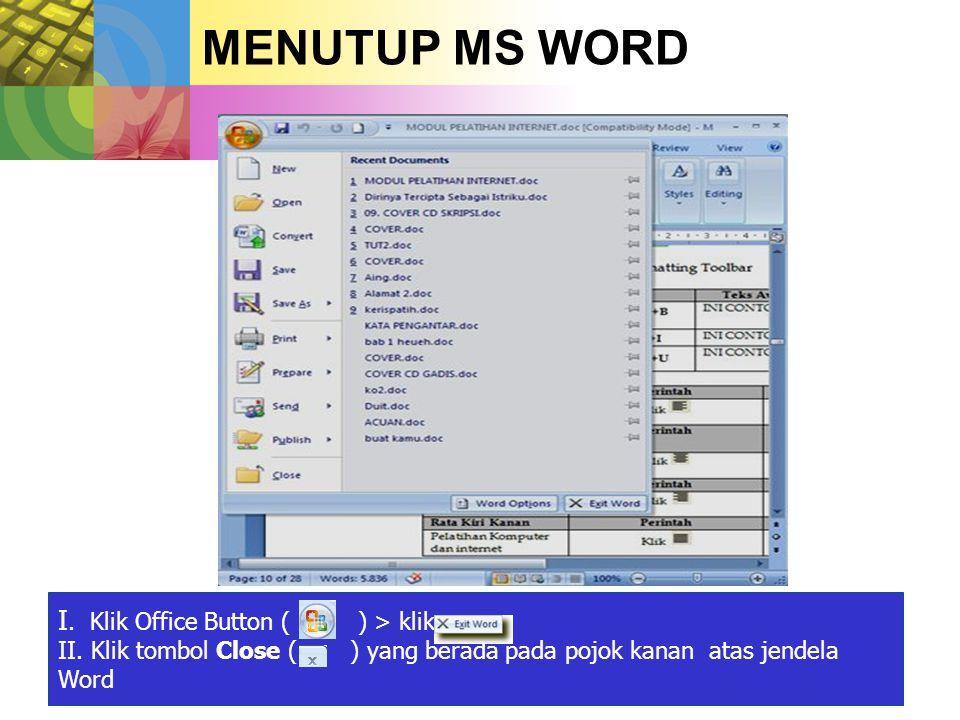 MEMBUAT DOKUMEN BARU 1.Pada jendela Microsoft Word, Pilih Office Button 2.kemudian klik New.