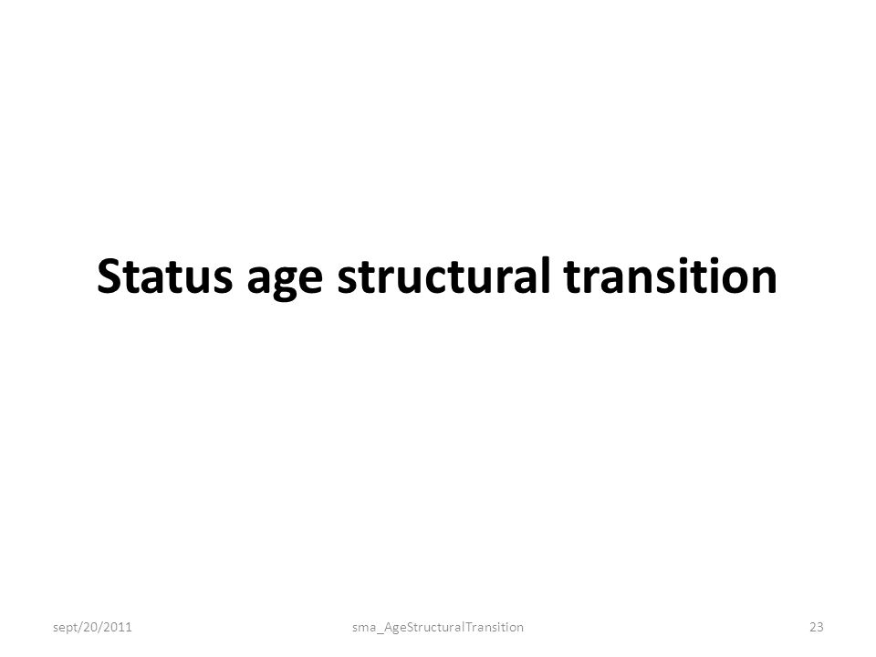 Status age structural transition sept/20/2011sma_AgeStructuralTransition23