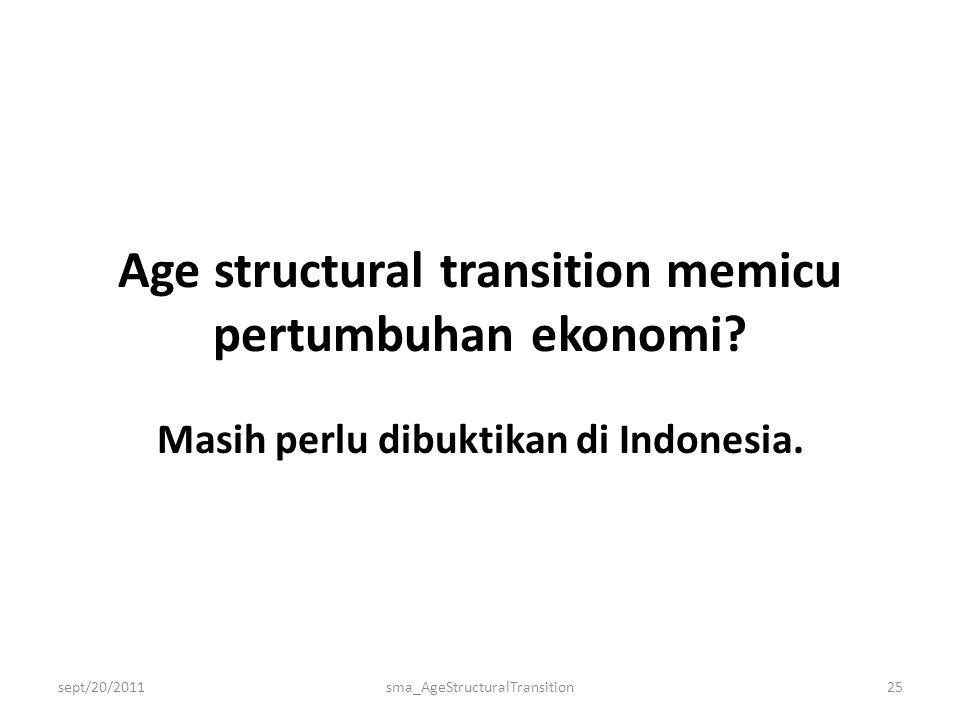Age structural transition memicu pertumbuhan ekonomi.