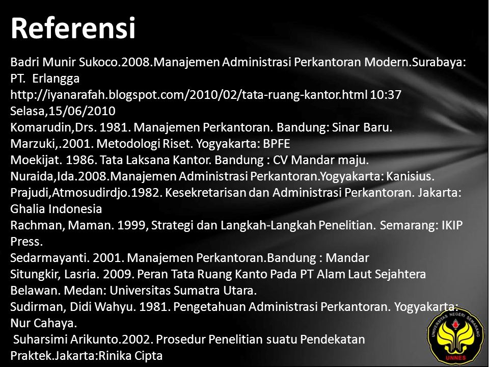 Referensi Badri Munir Sukoco.2008.Manajemen Administrasi Perkantoran Modern.Surabaya: PT.