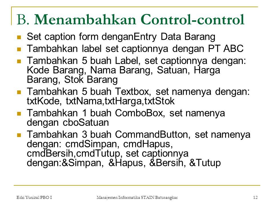 Edri Yunizal:PBO I Manajemen Informatika STAIN Batusangkar 12 B.