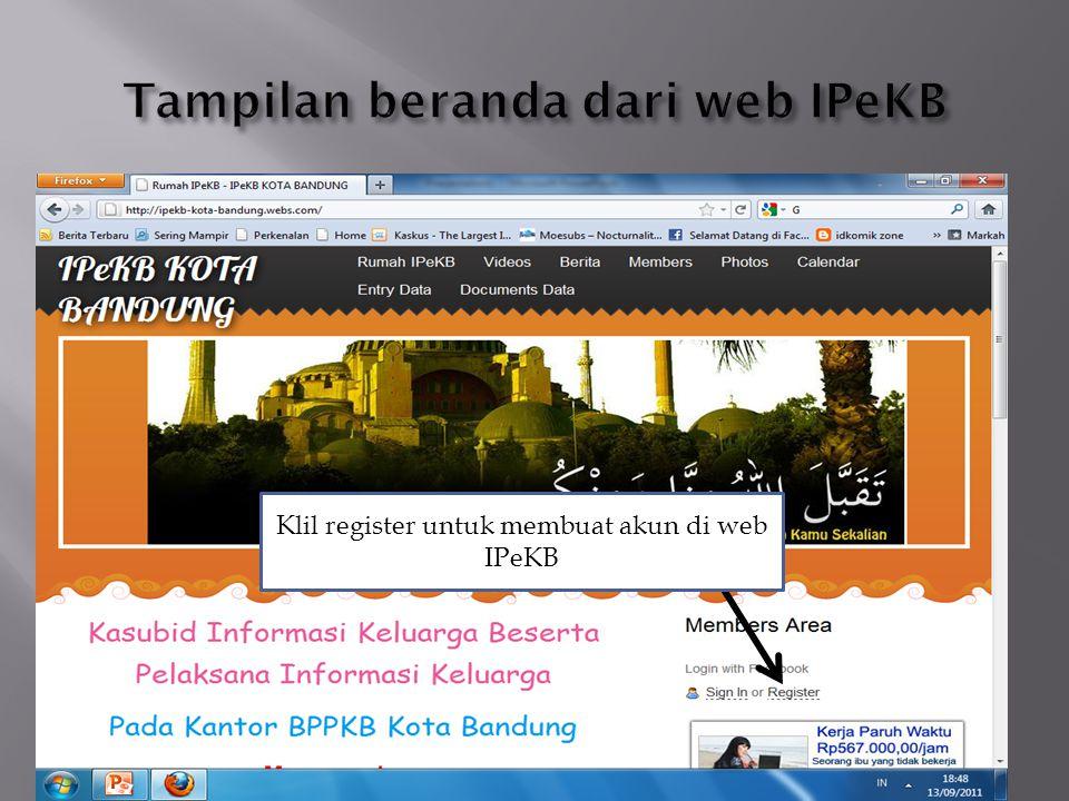 Ket: form pendaftaran untuk membuat akun web IPeKB