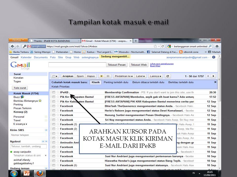 ARAHKAN KURSOR PADA KOTAK MASUK KLIK KIRIMAN E-MAIL DARI IPeKB