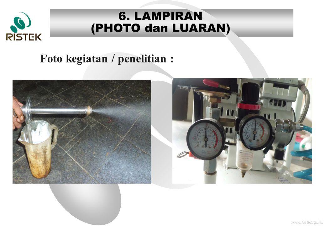 www.ristek.go.id 6. LAMPIRAN (PHOTO dan LUARAN) Foto kegiatan / penelitian :