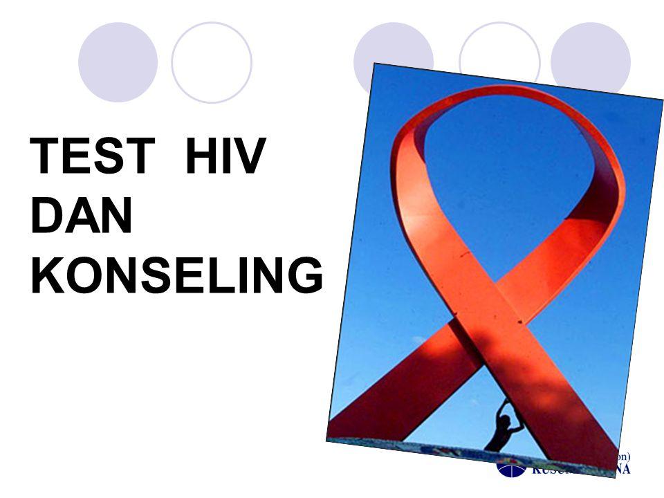 MENGAPA KONSELING DAN TES HIV PENTING .