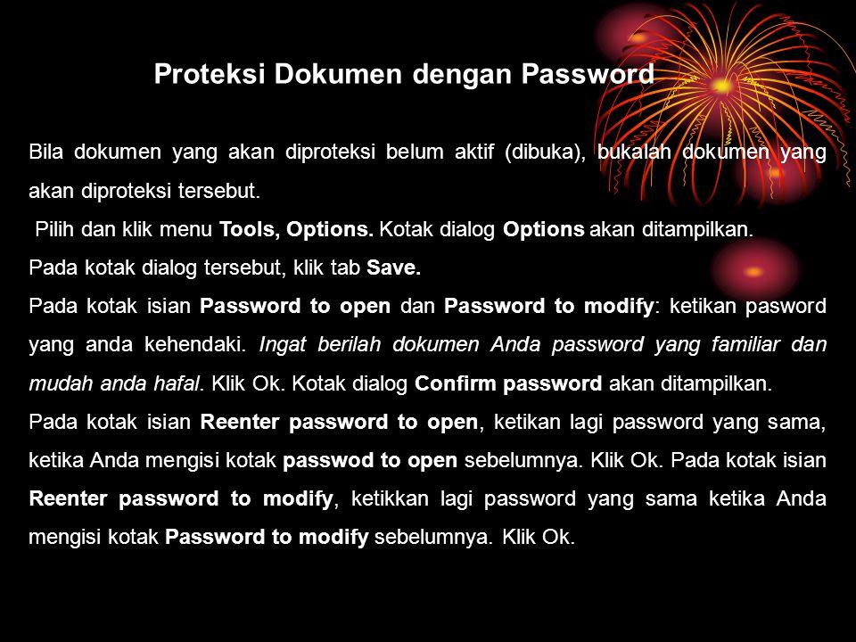 Proteksi Dokumen dengan Password Bila dokumen yang akan diproteksi belum aktif (dibuka), bukalah dokumen yang akan diproteksi tersebut.