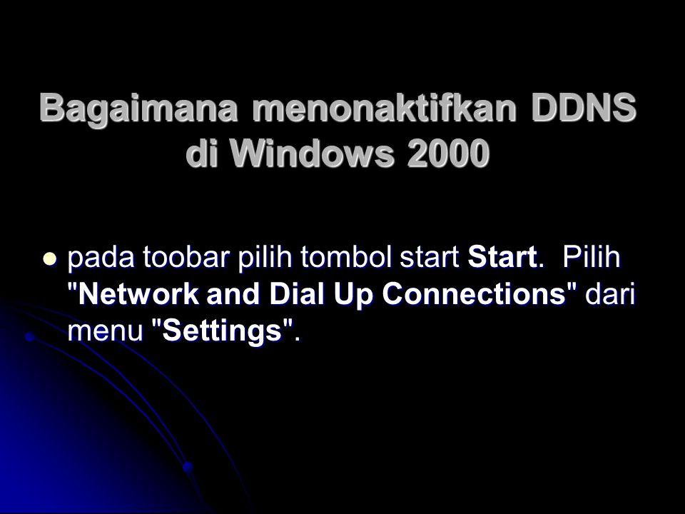 Bagaimana menonaktifkan DDNS di Windows 2000  pada toobar pilih tombol start Start.