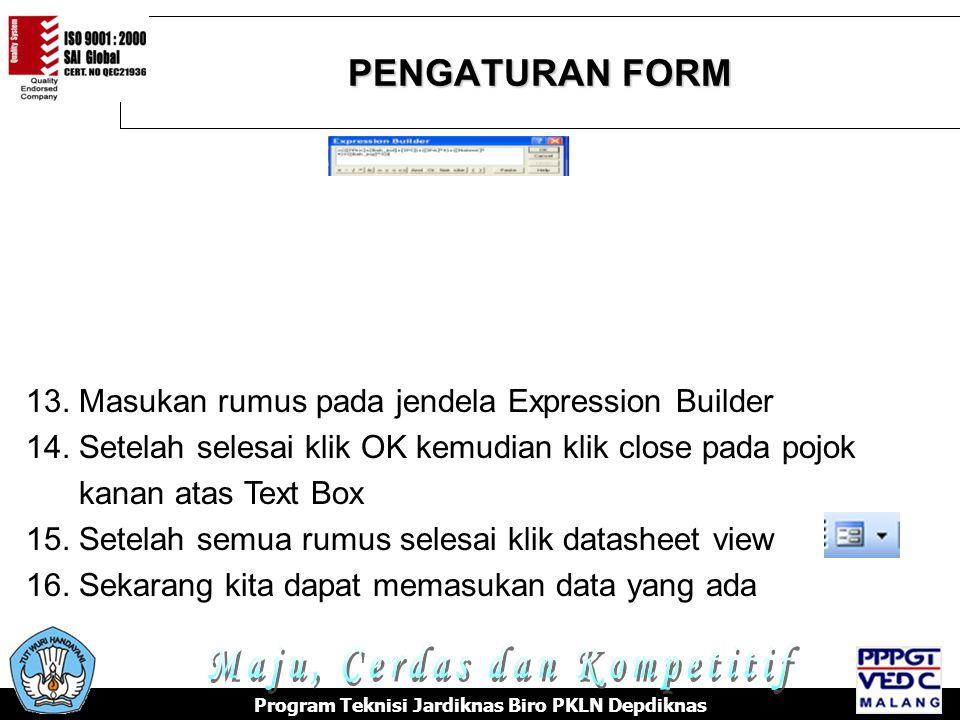 PENGATURAN FORM Program Teknisi Jardiknas Biro PKLN Depdiknas 13.