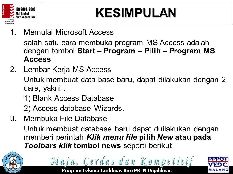 1.Memulai Microsoft Access salah satu cara membuka program MS Access adalah dengan tombol Start – Program – Pilih – Program MS Access 2.Lembar Kerja MS Access Untuk membuat data base baru, dapat dilakukan dengan 2 cara, yakni : 1) Blank Access Database 2) Access database Wizards.