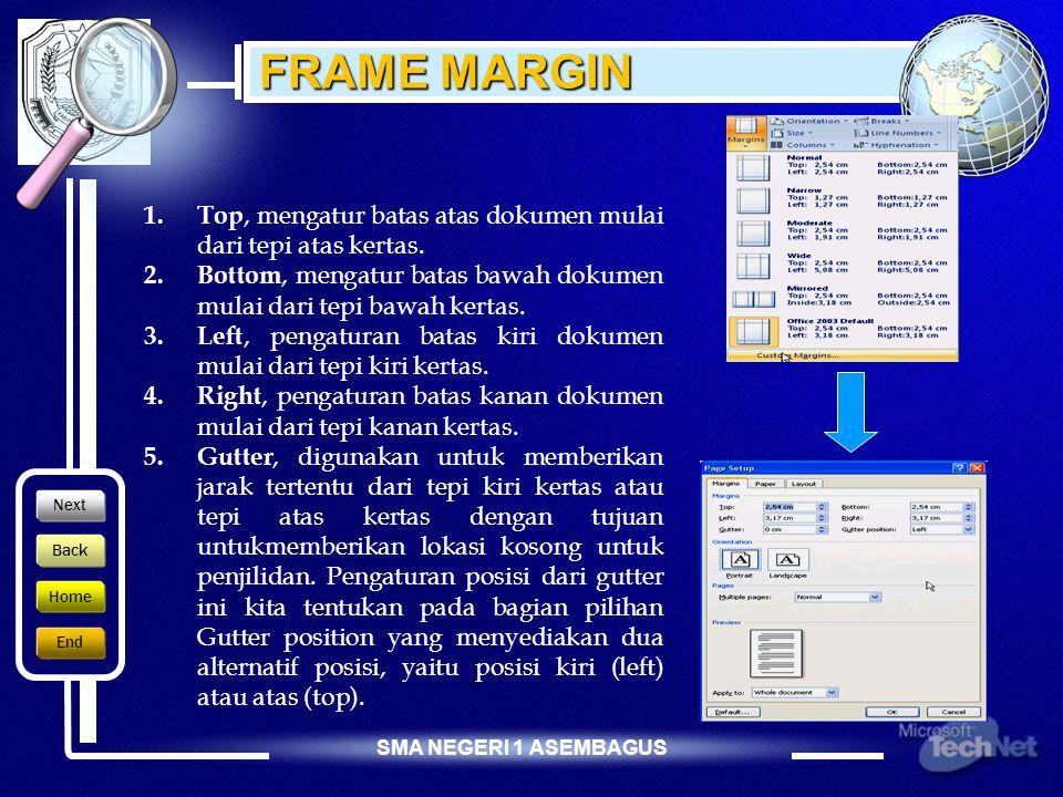 SMA NEGERI 1 ASEMBAGUS PENGATURAN HALAMAN (PAGE LAYOUT) Klik menu Page Layout Frame Orientation Digunakan untuk menetukan arah percetakan halaman.