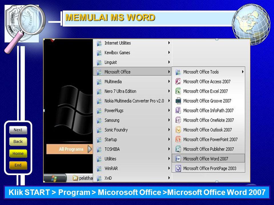 SMA NEGERI 1 ASEMBAGUS MS WORD End Home Back Next •KOMPETENSI DASAR Menunjukan menu dan ikon yang terdapat dalam perangkat lunak pengolah kata • INDIKATOR 1.