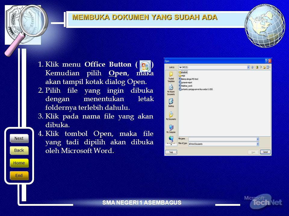 SMA NEGERI 1 ASEMBAGUS MEMBUAT DOKUMEN BARU 1.Pada jendela Microsoft Word, Pilih O ffice Button 2.kemudian klik N ew.