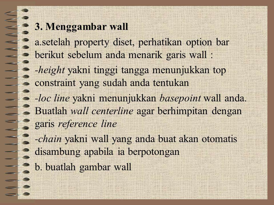 3. Menggambar wall a.setelah property diset, perhatikan option bar berikut sebelum anda menarik garis wall : -height yakni tinggi tangga menunjukkan t