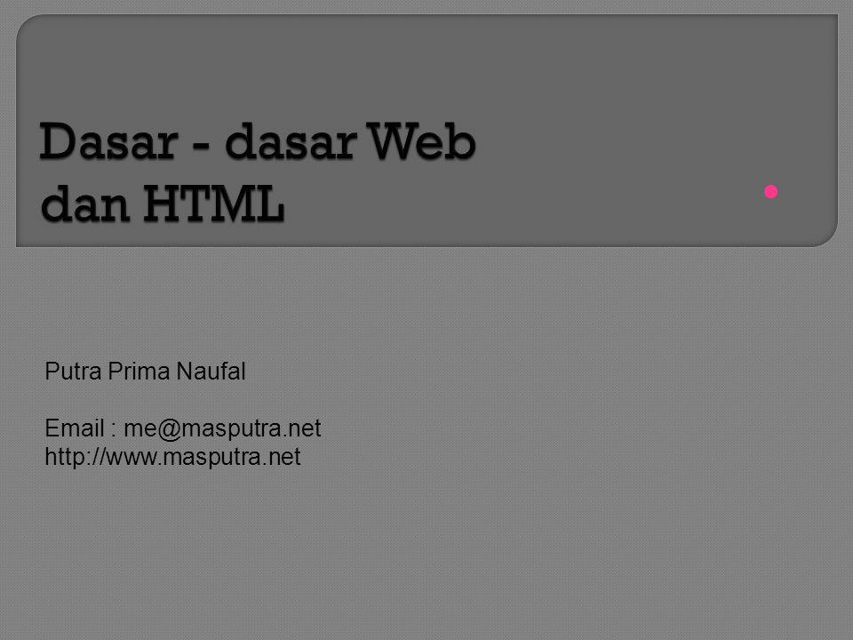  Putra Prima Naufal Email : me@masputra.net http://www.masputra.net