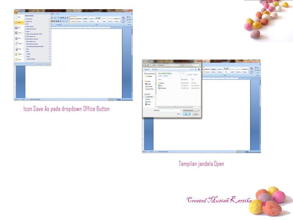 # Icon Save As pada dropdown Office Button Tampilan jendela Open Created Mutiah Kartika