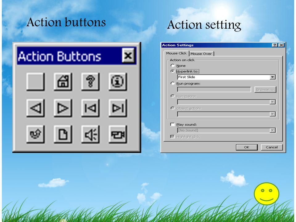 Tombol Action 1.Pilih Slide Show|Action Buttons dari menu bar. Klik melewati atastombol menu dan drag keluar menu dan berubah menjadi floating toolbar