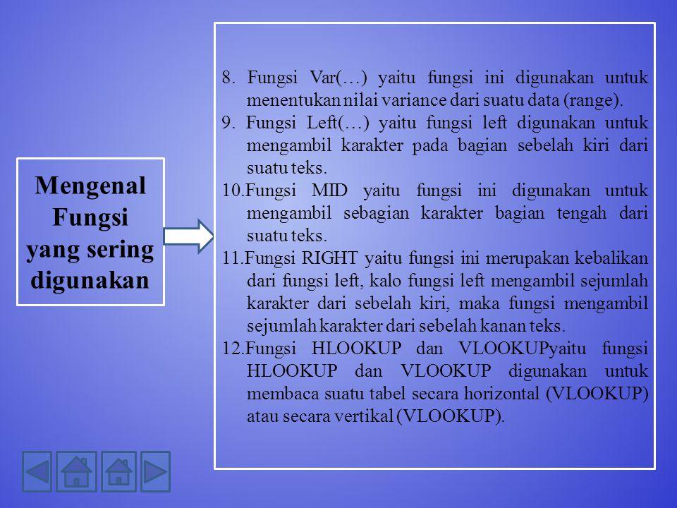 Mengenal Fungsi yang sering digunakan 8.